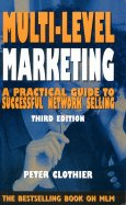 Multi Level Marketing: A Practical Guide to Successful Network Selling Peter J. Clothier