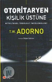 Otoritaryen Kişilik Üstüne Theodor W. Adorno