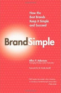 BrandSimple: How the Best Brands Keep it Simple and Succeed Allen P. Adamson
