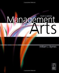 Management And The Arts William J. Byrnes