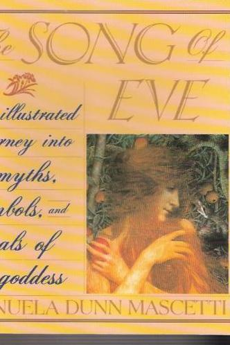 The Song of Eve : Mythology and Symbols of the Goddess Manuella Dunn Mascetti