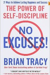 No Excuses!: The Power of Self-Discipline Brian Tracy