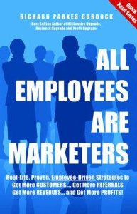 All Employees Are Marketers Richard Parkes Cordock