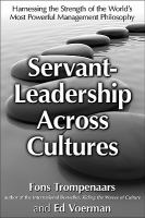 Servant-Leadership Across Cultures: Harnessing the Strengths of the World's Most Powerful Management Philosophy Fons Trompenaars and Ed Voerman