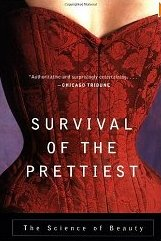 Survival of the Prettiest: The Science of Beauty Nancy Etcoff
