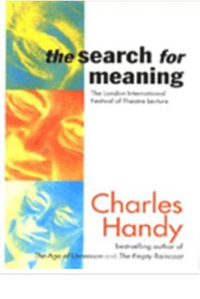 The Search for Meaning Charles Handy