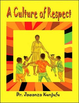 A Culture of Respect Dr. Jawanza Kunjufu