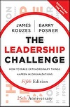 The Leadership Challenge: How to Make Extraordinary Things Happen in Organizations James M. Kouzes and Barry Z. Posner