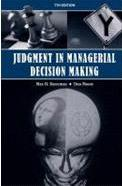 Judgement in Managerial Decision Making Max H Bazerman, Don Moore