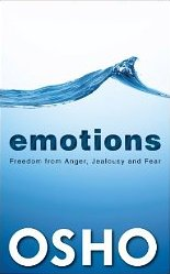 Emotions: Freedom from Anger, Jealousy and Fear Osho
