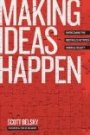 Making Ideas Happen: Overcoming the Obstacles Between Vision and Reality Scott Belsky