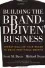 Building the Brand-Driven Business: Operationalize Your Brand to Drive Profitable Growth Scott M. Davis, Michael Dunn, David A. Aaker