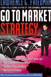 Go To Market Strategy: Advanced Techniques and Tools Lawrence Friedman