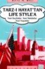 Tarz-ı Hayat'tan Life Style'a Yeni Seçkinler, Yeni Mekanlar, Yeni Yaşamlar Rıfat N. Bali