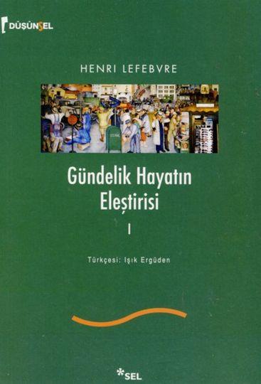 Gündelik Hayatın Eleştirisi Henri Lefebvre