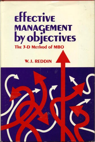 Effective Management by Objectives: The 3-D method of MBO William J. Reddin
