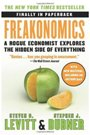 Freakonomics: A Rogue Economist Explores the Hidden Side of Everything Steven D. Levitt, Stephen J. Dubner
