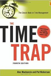 The Time Trap: The Classic Book on Time Management Alec Mackenzie & Pat Nickerson
