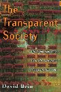 The Transparent Society: Will Technology Force Us to Choose Between Privacy and Freedom? David Brin