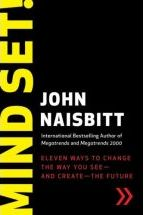 Mind Set!: Eleven Ways to Change the Way You See--and Create--the Future John Naisbitt