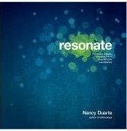Resonate: Present Visual Stories that Transform Audiences Nancy Duarte