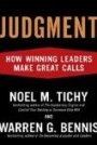 Judgment: How Winning Leaders Make Great Calls Warren G. Bennis, Noel M. Tichy