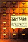 Cultural Selection: Why Some Acheivements Survive The Test Of Time And Others Don't Gary Taylor