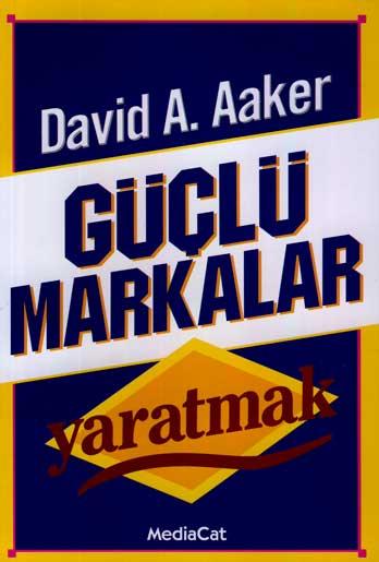 Güçlü Markalar Yaratmak David A. Aaker