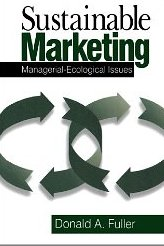 Sustainable Marketing: Managerial – Ecological Issues Donald A. Fuller