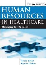 Human Resources In Healthcare: Managing for Success Bruce Fried