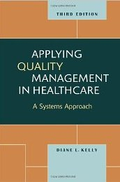 Applying Quality Management in Healthcare Diane L. Kelly