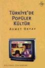 Türkiye'de Popüler Kültür Ahmet Oktay