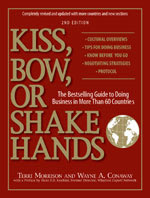 Kiss, Bow, or Shake Hands (The Bestselling Guide to Doing Business in More than 60 Countries)  Terri Morrison
