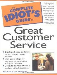 The Complete Idiot's Guide to Great Customer Service Ron Karr