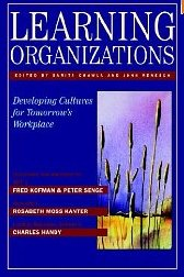 Learning Organizations: Developing Cultures for Tomorrow's Workplace John Renesch, Sarita Chawla