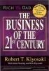 The Business of the 21st Century  Robert T. Kiyosaki