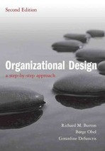 Organizational Design: A Step-by-Step Approach 2nd Edition Richard M. Burton, Børge Obel, Gerardine DeSanctis
