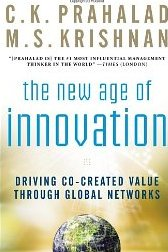 The New Age of Innovation: Driving Cocreated Value Through Global Networks  C.K. Prahalad & M.S. Krishnan