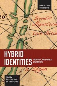 Hybrid Identities: Theoretical and Empirical Examinations Keri Smith , Patricia Leavy