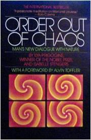 Order out of Chaos  Ilya Prigogine