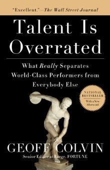 Talent Is Overrated: What Really Separates World-Class Performers from EverybodyElse Geoff Colvin