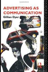 Advertising as Communication (Studies in Culture and Communication) Gillian Dyer