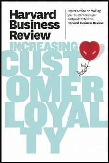 Harvard Business Review on Increasing Customer Loyalty -Apr 12, 2011 Harvard Business Review
