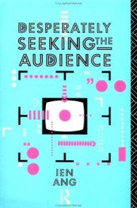 Desperately Seeking the Audience Ien Ang