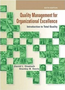 Quality Management for Organizational Excellence: Introduction to Total Quality David L. Goetsch and Stanley Davis