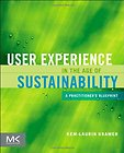 User Experience in the Age of Sustainability: A Practitioner's Blueprint Kem-Laurin Kramer