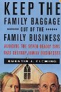 Keep the Family Baggage Out of the Family Business: Avoiding the Seven Deadly Sins That Destroy Family Businesses Quentin J. Fleming
