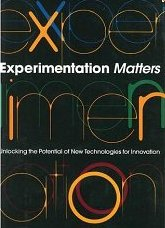 Experimentation Matters: Unlocking the Potential of New Technologies for Innovation Stefan H. Thomke