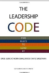 Leadership Code: Five Rules to Lead  Dave Ulrich, Norm Smallwood, Kate Sweetman