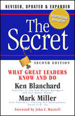 The Secret: What Great Leaders Know -- And Do Ken Blanchard, Mark Miller